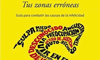 Resumen Tus zonas erróneas: Guía para combatir las causas de la infelicidad