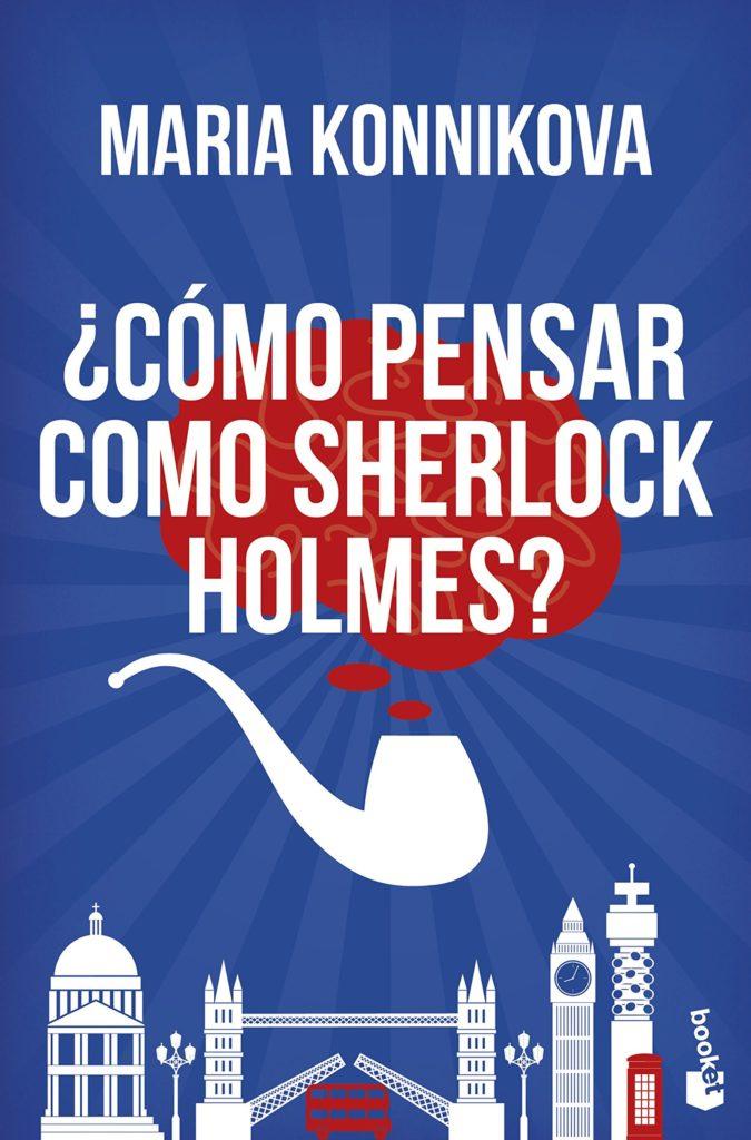 Resumen Cómo pensar como Sherlock Holmes